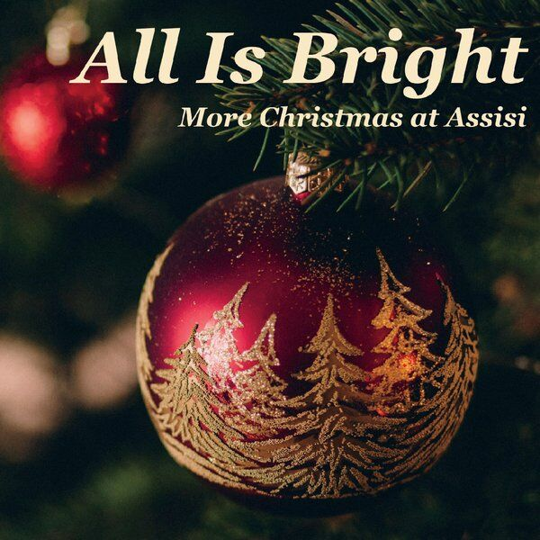 Cover art for All Is Bright: More Christmas at Assisi