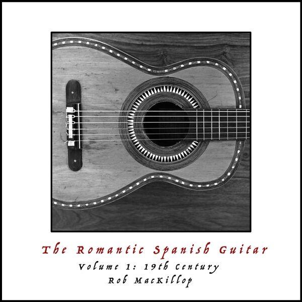 Cover art for The Romantic Spanish Guitar, Vol. 1: 19th Century