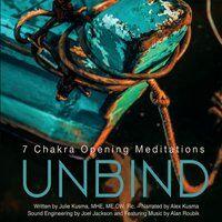 Unbind 7 Chakra Opening Meditations
