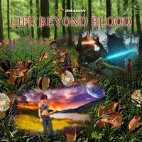 Life Beyond Blood