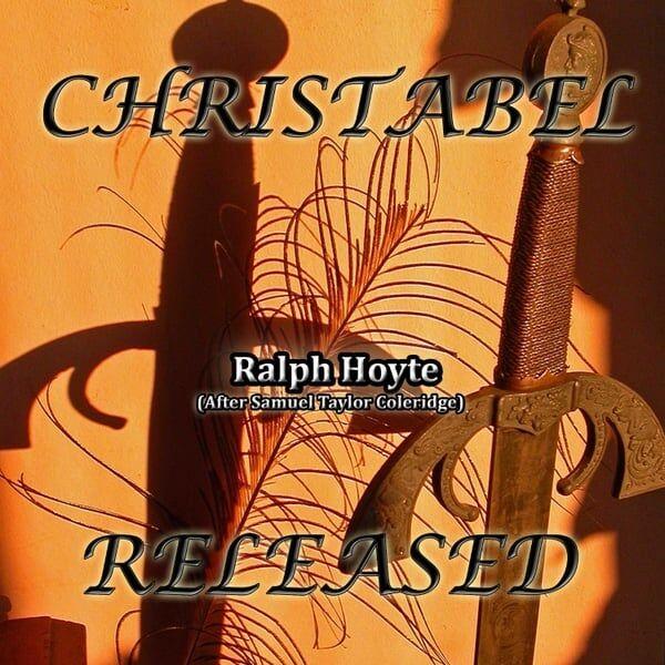 Cover art for Christabel Released (After Samuel Taylor Coleridge)