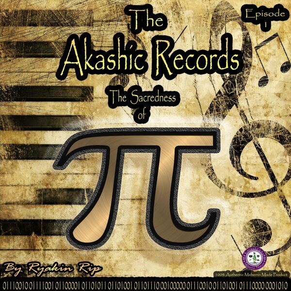 Cover art for The Akashic Records, Episode 1: The Sacredness of Pi