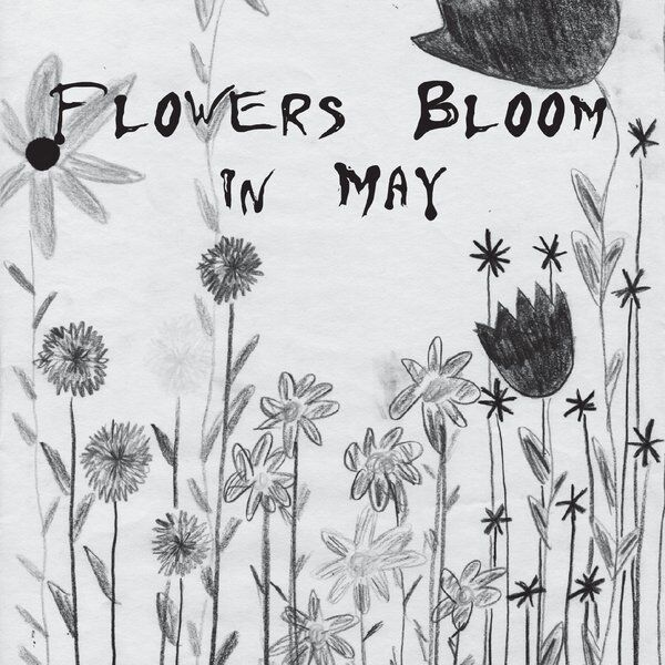Cover art for Flowers Bloom in May