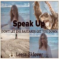 Speak Up:  Don't Let the Bastards Get You Down
